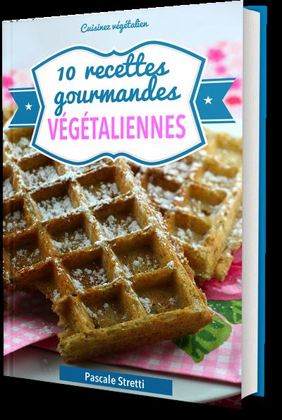 10 recettes gourmandes vegetaliennes