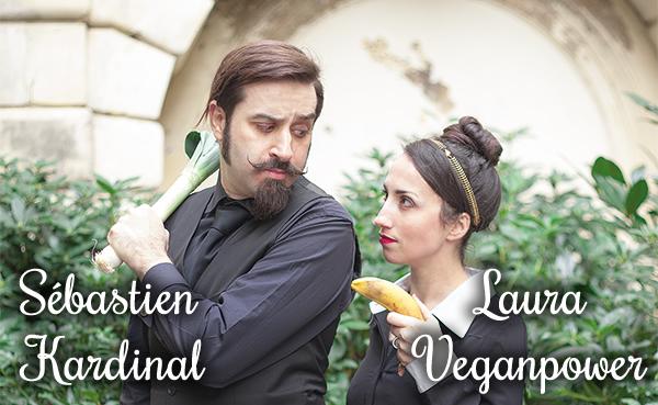 Laura Veganpower & Sébastien Kardinal